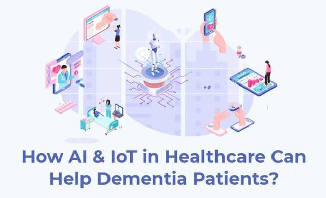 医疗保健中的人工智能和物联网如何帮助老年痴呆患者